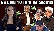 Dolandırıldık Ey Halkım: Türkiye'nin En Ünlü 10 Dolandırıcısı ve İbret Verici Hikayeleri