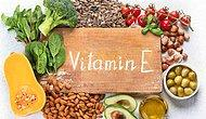 E Vitamini Nedir? E Vitamini Hangi Besinlerde Bulunur?