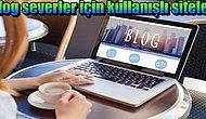 Blog Yazmayı Sevenlerin Kullanabileceği Birbirinden Pratik ve Başarılı 12 İnternet Sitesi