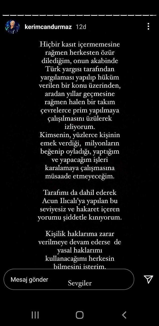 Kerimcan Durmaz ise Instagram hesabından yaptığı açıklamayla 'Kimsenin yapacağım işleri karalamasına müsaade etmeyeceğim' diyerek yasal haklarını kullanacağını söyledi. 👇