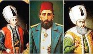 Enteresan Durumlar Sonucunda Hayatını Kaybeden 15 Osmanlı Padişahı