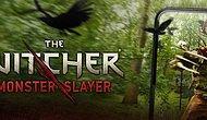 Gerçek Hayatta Witcher Olabileceğimiz Oyun, The Witcher: Monster Slayer'ın Çıkış Tarihi Açıklandı