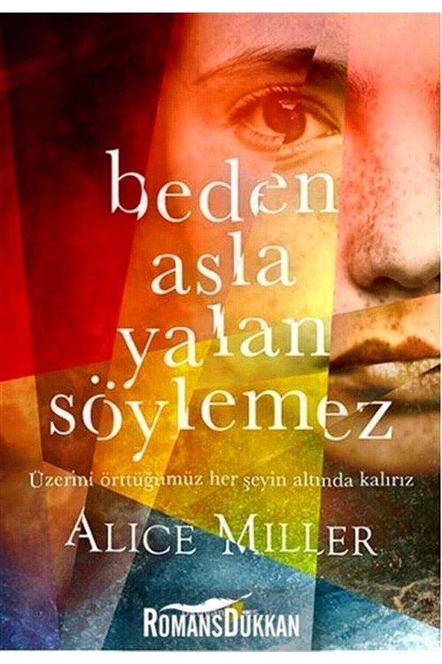 7. Allice Miller- Beden Asla Yalan Söylemez