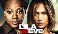 Lila ve Eve Konusu Nedir? Lila ve Eve Filmi Oyuncuları Kimlerdir?
