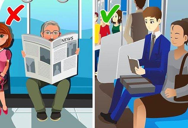 2. Diğer yolcuları rahatsız etmemek için gazeteleri ve büyük dergileri katlanmış bir konumda tutun. Yanınızda oturanların kitabı, gazetesi, kıyafetleri ve yüzü ne kadar büyüleyici olursa olsun, onlara bakmayın.