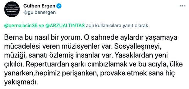 Ardından Gülben Ergen'den cevap gecikmiyor.
