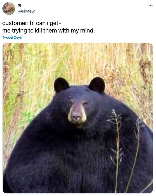"""10. """"Müşteri: Selam ben bir tane....     /    Zihnimle onları öldürmeye çalışırken ben:"""""""