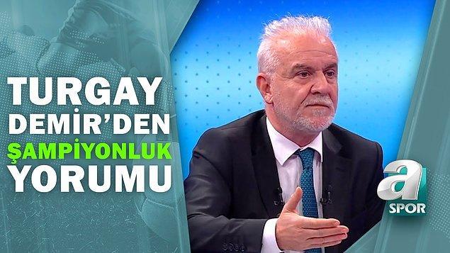 Gazeteci ve spor yorumcusu Turgay Demir yıllardır bu sektörün içinde.
