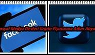Sosyal Medya Devleri Kripto Dünyasına Adım Atıyor: Facebook ve Twitter'dan Dev Hamle!