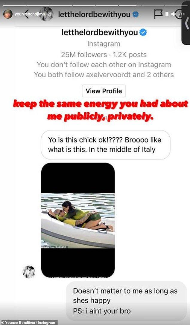 Fakat Younes Bendjima, Disick'ten kendisine gelen mesajlardan rahatsız oldu ve sosyal medya hesabından paylaştı.