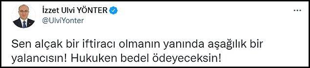 """Özkiraz'ın iddialarına Twitter'dan yanıt veren İzzet Ulvi Yönter ise """"Sen alçak bir iftiracı olmanın yanında aşağılık bir yalancısın! Hukuken bedel ödeyeceksin!"""" dedi. 👇"""
