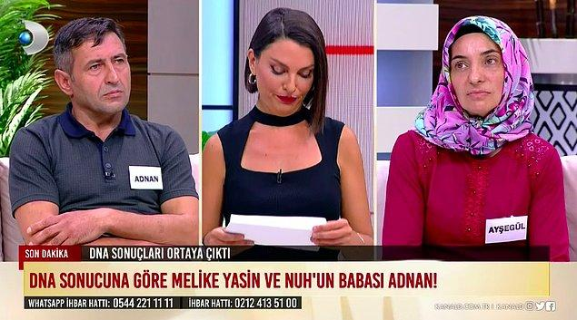 Bugün yayınlanan programda da sonunda DNA sonuçları açıklandı. Sonuçlara göre Melike, Nuh ve Yasin'in babası Adnan çıktı.