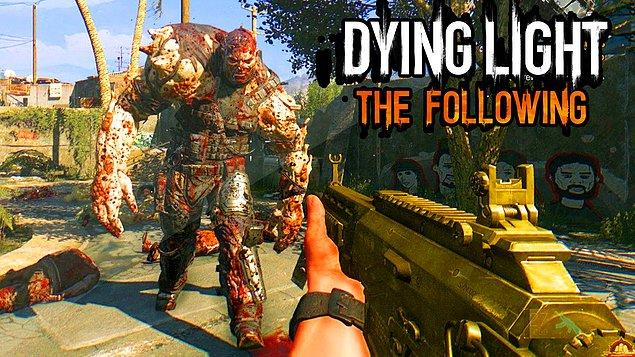7. Dying Light: The Following