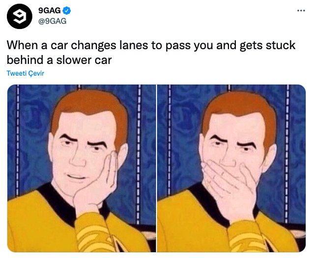 """8. """"Bir araba sizi geçmek için şerit değiştirmiştir ve daha yavaş bir arabanın arkasında kalmıştır."""""""