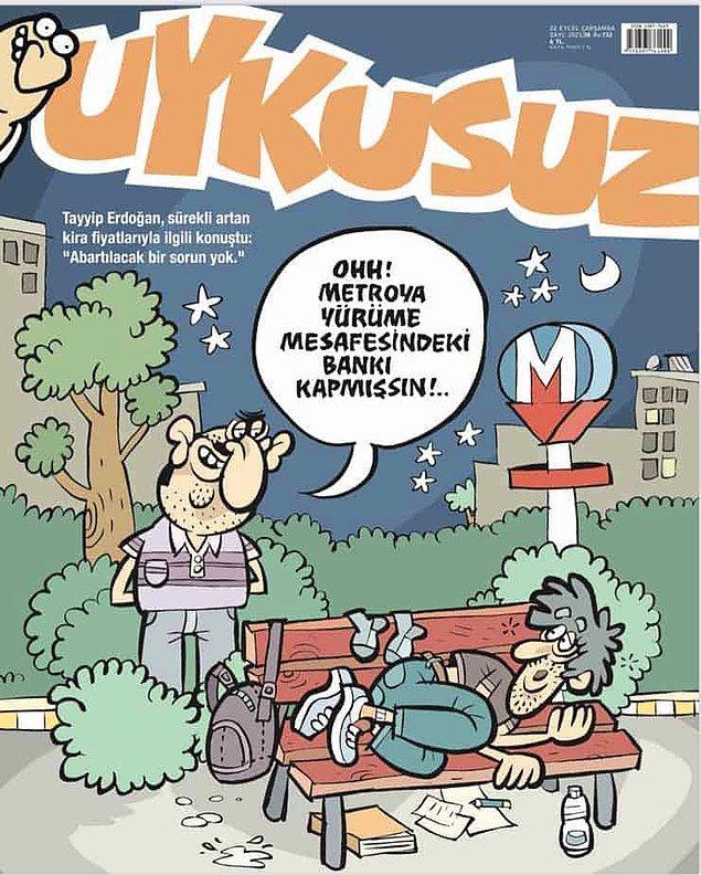 """Uykusuz dergisi de barınma sorununu kapağına taşırken, aynı zamanda Erdoğan'ın """"Abartılacak bir sorun yok"""" ifadesini hatırlattı."""