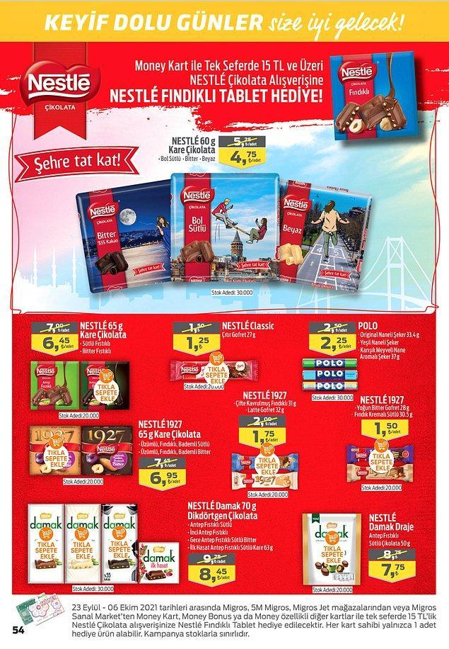 38. Money kart ile tek seferde yapacağınız 15 TL ve üzeri Nestle Çikolata alışverişlerinizde Nestle Fındıklı Tablet hediye.