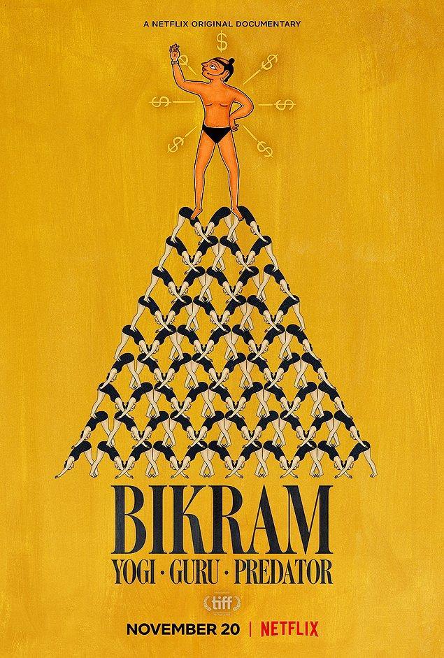 13. Bikram: Yogi, Guru, Predator - IMDb: 6.7