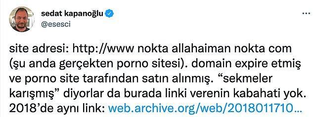 Sedat Kapanoğlu ise işin aslını araştırdı ve linki verilen sitenin süresinin dolduğunu boşta kalan adrese de porno sitesinin geldiğini öne sürdü.