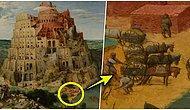 Sıradan Bir Resim Olmadığını Gizli Detaylarıyla Kanıtlayıp Görenleri Büyüleyen Muhteşem Tablo: Babil Kulesi