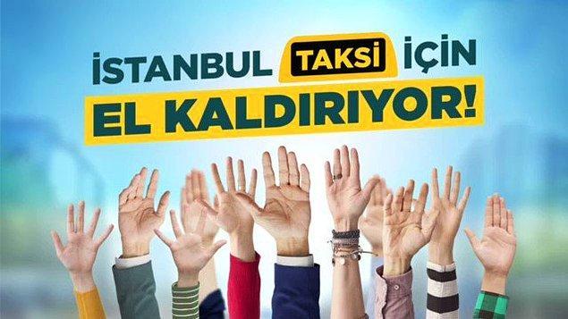 'İstanbul taksi için el kaldırıyor' diyor.