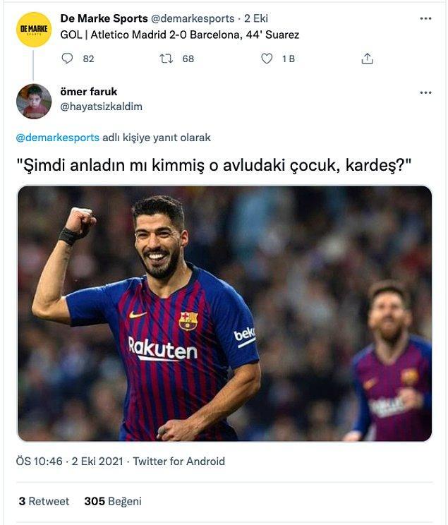 7. Anladı, çok iyi anladı Barça...